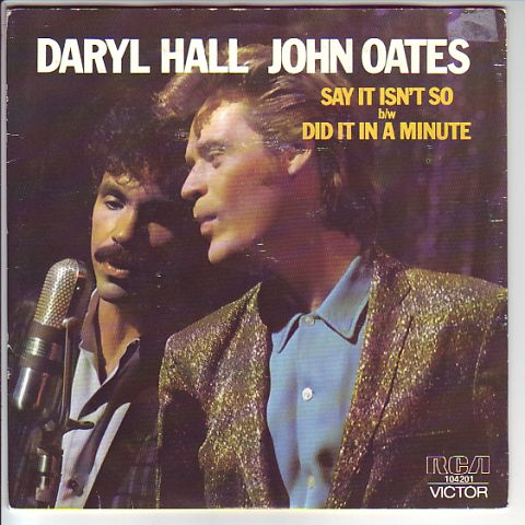 Hall, Daryl & Oates, John - Say It Isn't So / Did It In A Minute